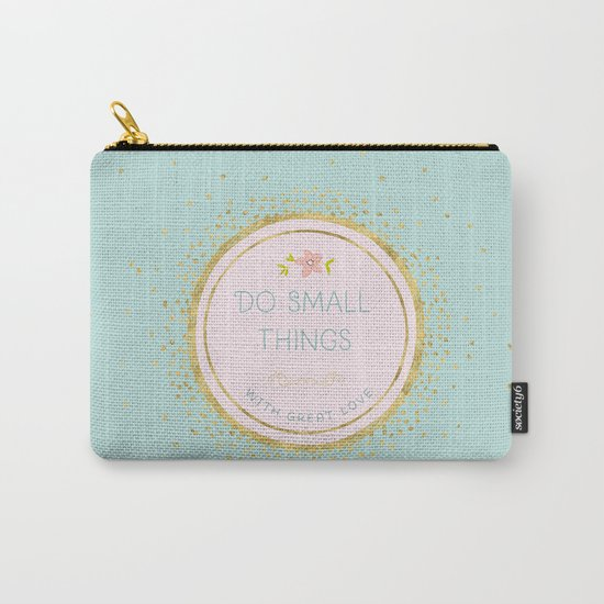 Do small things with great love- Typography on aqua backround Carry-All Pouch
