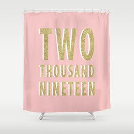 Two Thousand Nineteen Shower Curtain
