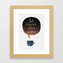Life Begins After Coffee 1 Framed Art Print