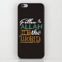islam iPhone & iPod Skins featuring Follow Allah Not The World by Berberism