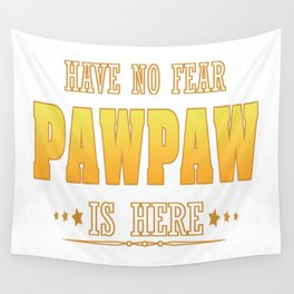 PAWPAW IS HERE Wall Tapestry