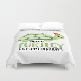 Have A Turtley Awesome Birthday - Turtle Duvet Cover