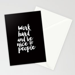 Work Hard Be Nice to People black and white monochrome typography poster design home decor wall art Stationery Cards