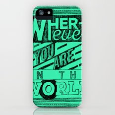 Wherever You Are  iPhone (5, 5s) Slim Case