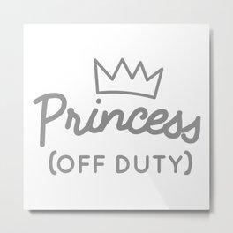 Princess (Off Duty) Metal Print