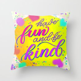 Have Fun and Be Kind - Color Confetti Artwork Throw Pillow