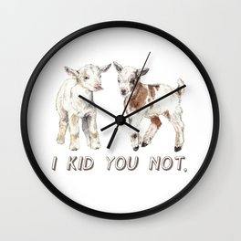 I Kid You Not: Baby Goat Watercolor Illustration Wall Clock