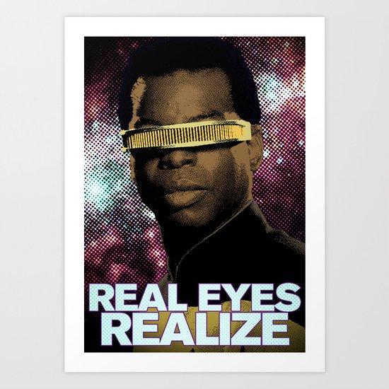 Geordi: Real Eyes Realize Art Print