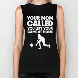 Your Mom Called You Left Your Game At Home Bowling Biker Tank