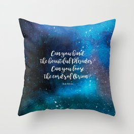 Can you bind the beautiful Pleiades? Can you loose the cords of Orion? Job 38:31 Throw Pillow
