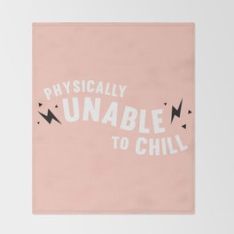 physically unable to chill (peach) Throw Blanket