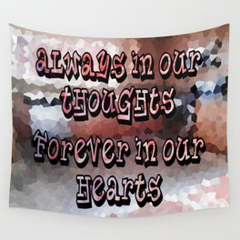 A Memory that I will Forever Hold Dear to my Heart! Wall Tapestry