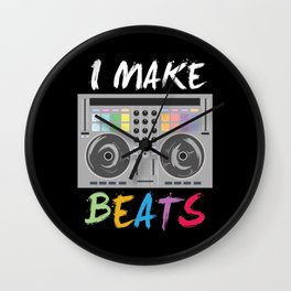 I make beats - Cool DJ Music Beat Producer Gift Wall Clock