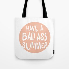 Have a Bad Ass Summer Tote Bag