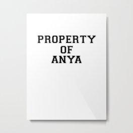 Property of ANYA Metal Print