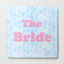 The Bride Pink & Blue Metal Print