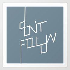 Don't Follow Art Print