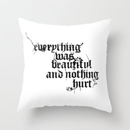 Nothing Hurt Throw Pillow