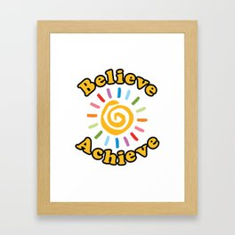 Believe. Achieve Framed Art Print