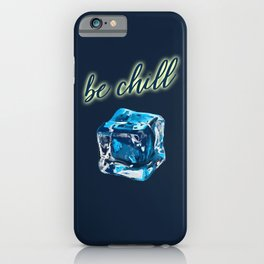 Be Chill iPhone Case