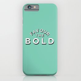 Favour the BOLD iPhone Case