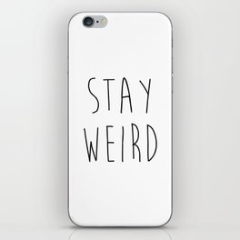 Stay Weird Funny Quote iPhone Skin