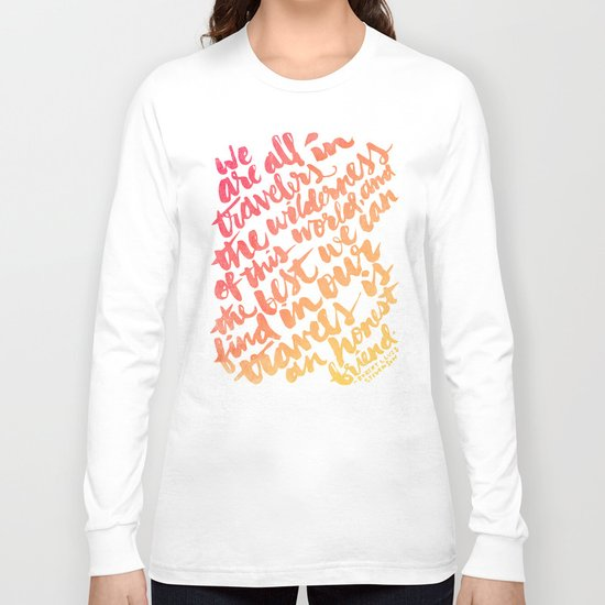 We are all travelers... Long Sleeve T-shirt