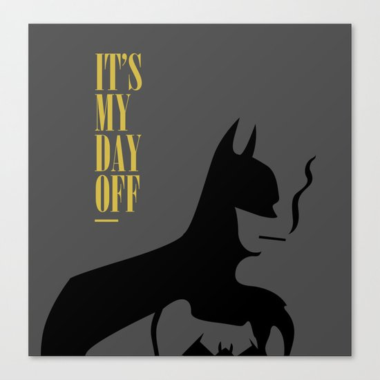 It's My Day Off Canvas Print