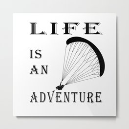 Paragliding Art, Life is an adventure Poster,  Paragliding lovers Metal Print
