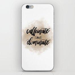 Caffeinate & Dominate v.1 iPhone Skin