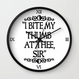 I BITE MY THUMB AT THEE, SIR. Wall Clock