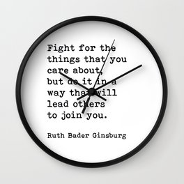 RBG, Fight For The Things That You Care About Wall Clock