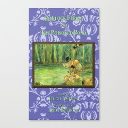 Sherlock Ferret and the Poisoned Pond (cover) Canvas Print