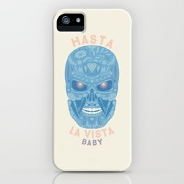 Hasta la vista, baby iPhone Case