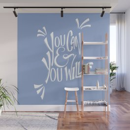 You can and you will (Serenity) Wall Mural