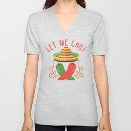Let Me Chili Unisex V-Neck