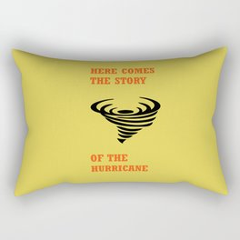 Here comes the story of the hurricane Rectangular Pillow