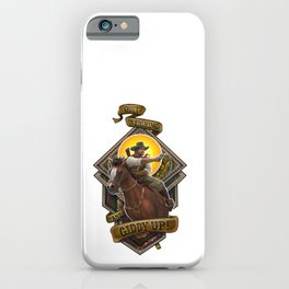 Quit neighing and giddy up! iPhone Case