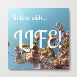 In love with life Metal Print