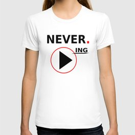 Never stop playing T-shirt