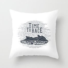Time To Race. Water Scooter Throw Pillow