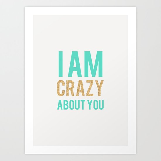 I'm crazy about you Art Print