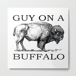 Guy on a Buffalo Metal Print