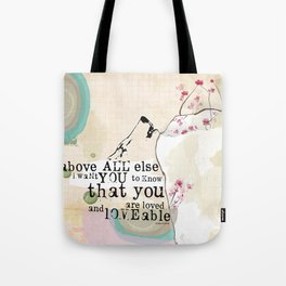 Above All You are Loved Tote Bag