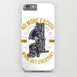No More Excuse Work Out Everyday iPhone Case