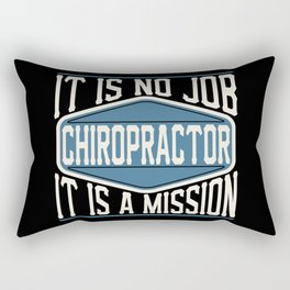 Chiropractor  - It Is No Job, It Is A Mission Rectangular Pillow