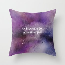 God is within her, she will not fall. Psalms 46:5 Throw Pillow