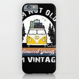 I'm Not Old I'm Vintage Colorado Glenwood Springs iPhone Case