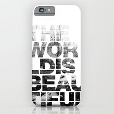 The World is Beautiful Slim Case iPhone 6s