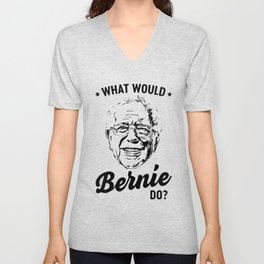 What would Bernie do? Unisex V-Neck